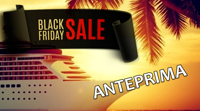 Anteprima Black Friday - Crociere in Offerta